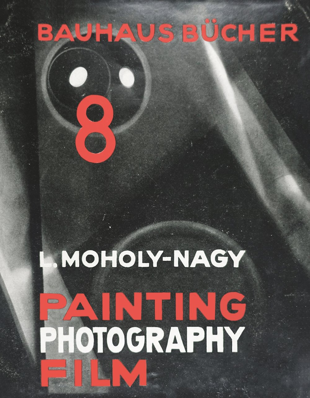 'Painting Photography Film' by Moholy-Nagy, edited by Lars Müller Publishers © Lars Müller